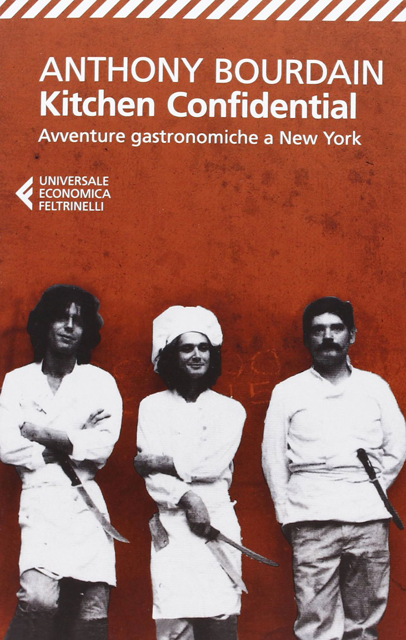 Kitchen Confidential il libro di Anthony Bourdain